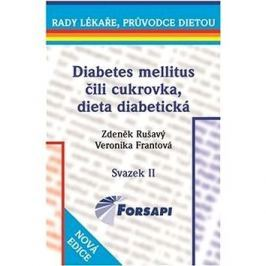 Diabetes mellitus čili cukrovka, dieta diabetická: Svazek II.