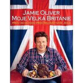 Moje Velká Británie: Přes 130 důvodů proč milovat naše jídlo