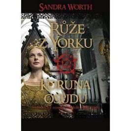 Růže z Yorku Koruna osudu: Historický román z období války růží