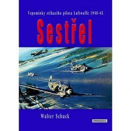 Sestřel: Vzpomínky stíhacího pilota Luftwaffe 1940-45