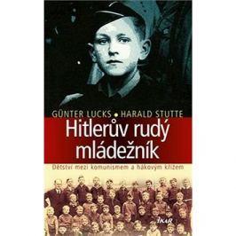 Hitlerův rudý mládežník: Dětství mezi komunismem a hákovým křížem
