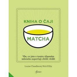 Matcha Kniha o čaji: Vše, co jste o tomto úžasném zeleném čaji chtěli vědět Nápoje, koktejly
