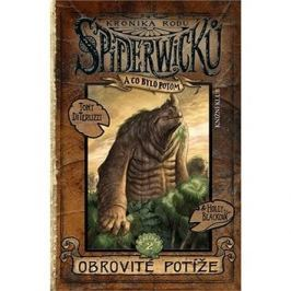 Kronika rodu Spiderwicků Kniha 2 Obrovité potíže: A co bylo potom