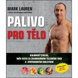Palivo pro tělo: Kalorický cyklus, vaše cesta za zredukováním tělesného tuku...