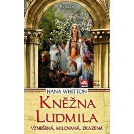 Kněžna Ludmila: Vznešená, milovaná, zrazená