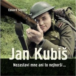 Jan Kubiš: Nezastaví mne ani to nejhorší…