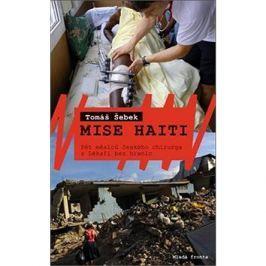 Mise Haiti: Český chirurg pět měsíců s Lékaři bez hranic