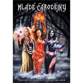 Mladé čarodějky: Sborník čarokrásných fantasy povídek