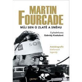 Martin Fourcade Můj sen o zlatě a sněhu