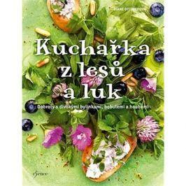 Kuchařka z lesů a luk: Dobroty s divokými bylinkami, bobilemi houbami