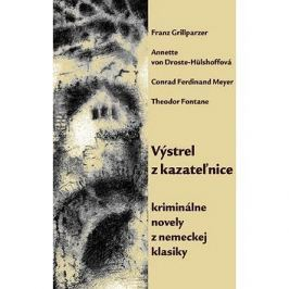 Výstrel z kazateľnice: kriminálne novely z nemeckej klasiky