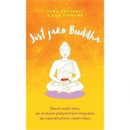 Jíst jako Buddha: Starověké umění zhubnout, aniž byste ztratili svou mysl