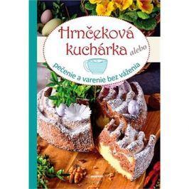 Hrnčeková kuchárka: pečenie a varenie bez váženia