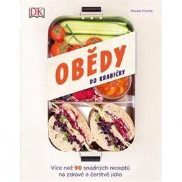 Obědy do krabičky: Více než 90 snadných receptů na zdravé a čerstvé jídlo
