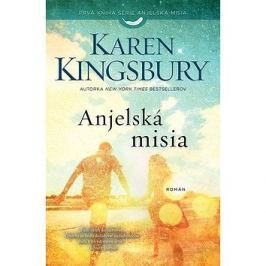 Anjelská misia: Prvá kniha série Anjelská misia