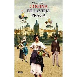 Cocina De La Vieja Praga: Staropražská kuchařka