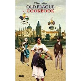 Old Prague Cookbook: Staropražská kuchařka