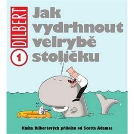 Dilbert 1 Jak vydrhnout velrybě stoličku