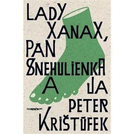 Lady Xanax, pán Snehulienka a ja