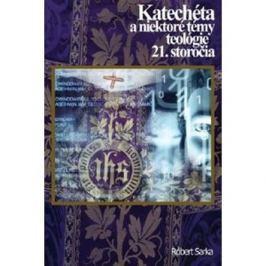 Katechéta a niektoré témy teológie 21. storočia
