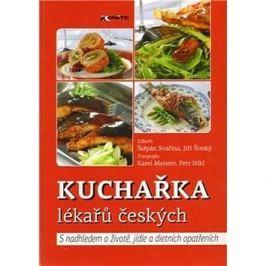 Kuchařka lékařů českých: S nadhledem o životě, jídle a dietních opatřeních