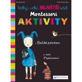 Velký, větší, NEJVĚTŠÍ sešit Montessori Aktivity: s Baltazarem a také Pepínem!