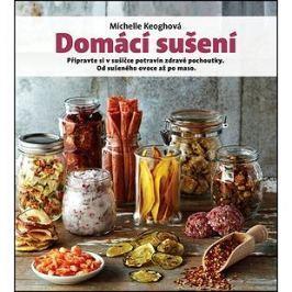 Domácí sušení: Připravte si v sušičce potravin zdravé pochoutky. Od sušeného ovoce až po maso.