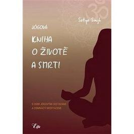 Jógová kniha o životě a smrti: s osmi jógovými sestavami a osmnácti meditacemi