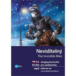 Neviditelný The Invisible Man: dvojjazyčná kniha pro začátečníky