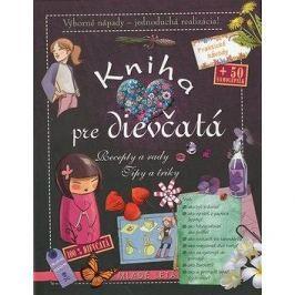 Kniha pre dievčatá: Recepty a rady Tipy a triky