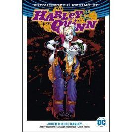 Harley Quinn 2 Joker miluje Harley: Harley Quinn 2: Joker Loves Harley (Rebirth)