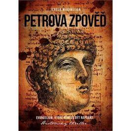 Petrova zpověď: Evangelium, které nemělo být napsáno. Historický thriller