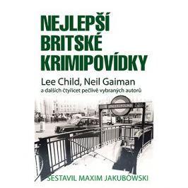 Nejlepší britské krimipovídky: Lee Child, Meil Gaiman a dalších čtyřicet pečlivě vybraných autorů