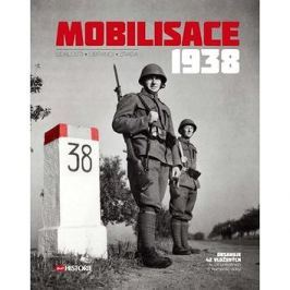 Mobilisace 1938: Události - Obránci - Zrada