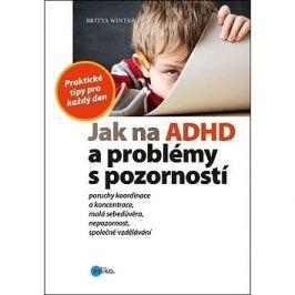 Jak na ADHD a problémy s pozorností: Praktické tipy pro každý den