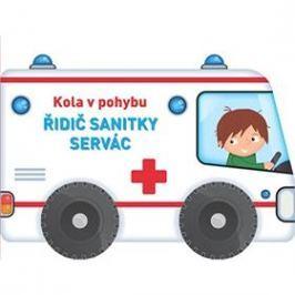 Kola v pohybu Řidič sanitky Servác