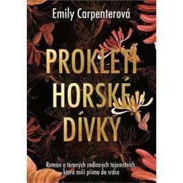 Prokletí horské dívky: Román o temných rodinných tajemstvích, která míří přímo do srdce