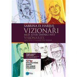 Vizionáři Visionaries: Muži, kteří změnili svět