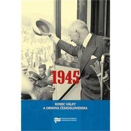 1945 Konec války a obnova Československa