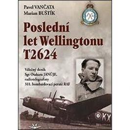 Poslední let Wellingtonu T2624: Válečný deník Sgt Otakara Januje, radiotelegrafisty 311. čs. bombard
