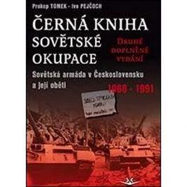Černá kniha sovětské okupace: Sovětská armáda v Československu a její oběti 1968-1991 - druhé doplně Válečná