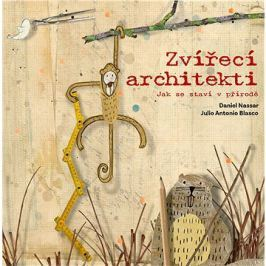 Zvířecí architekti: Jak se staví v přírodě